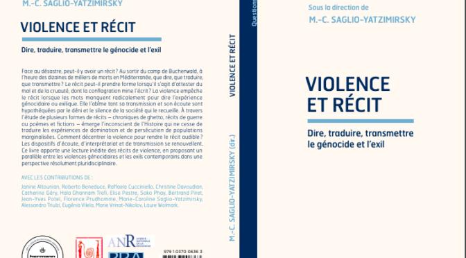 Paru : VIOLENCE ET RECIT, DIRE,  TRADUIRE, TRANSMETTRE LE GENOCIDE ET L'EXIL